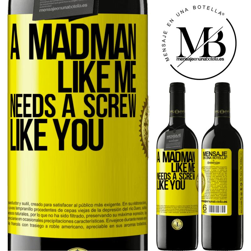 24,95 € Free Shipping | Red Wine RED Edition Crianza 6 Months A madman like me needs a screw like you Yellow Label. Customizable label Aging in oak barrels 6 Months Harvest 2018 Tempranillo