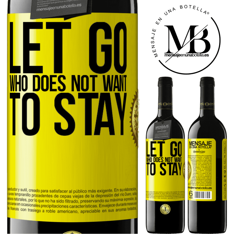 24,95 € Free Shipping | Red Wine RED Edition Crianza 6 Months Let go who does not want to stay Yellow Label. Customizable label Aging in oak barrels 6 Months Harvest 2018 Tempranillo