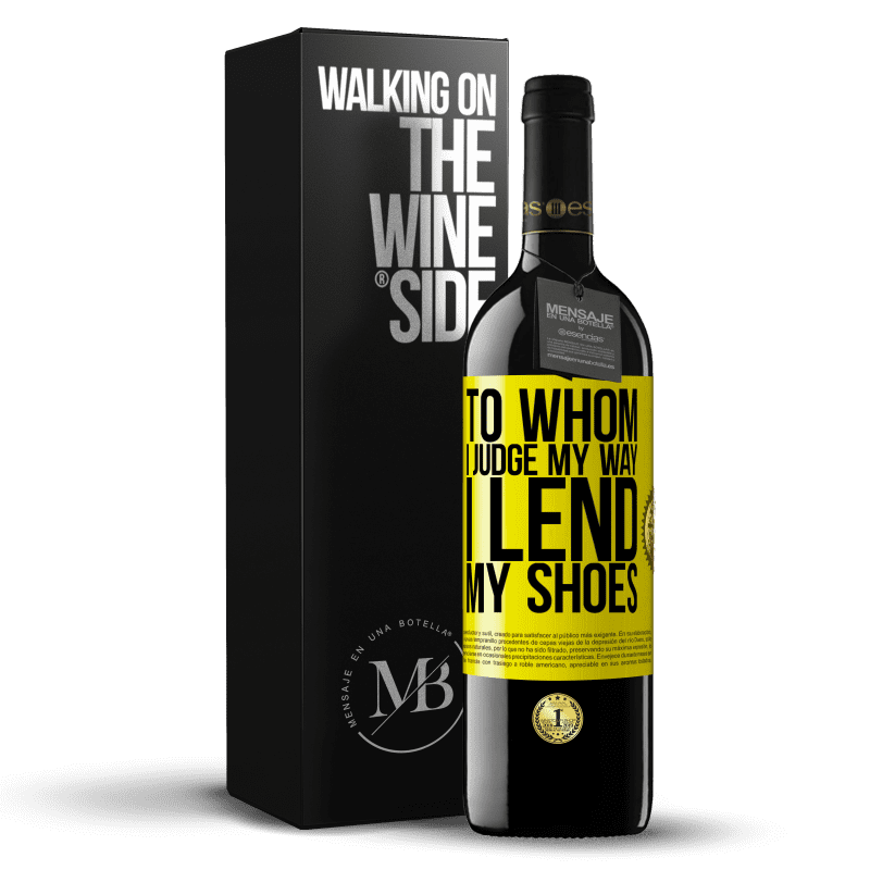 24,95 € Free Shipping | Red Wine RED Edition Crianza 6 Months To whom I judge my way, I lend my shoes Yellow Label. Customizable label Aging in oak barrels 6 Months Harvest 2018 Tempranillo