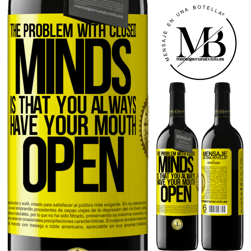 24,95 € Free Shipping | Red Wine RED Edition Crianza 6 Months The problem with closed minds is that you always have your mouth open Yellow Label. Customizable label Aging in oak barrels 6 Months Harvest 2018 Tempranillo