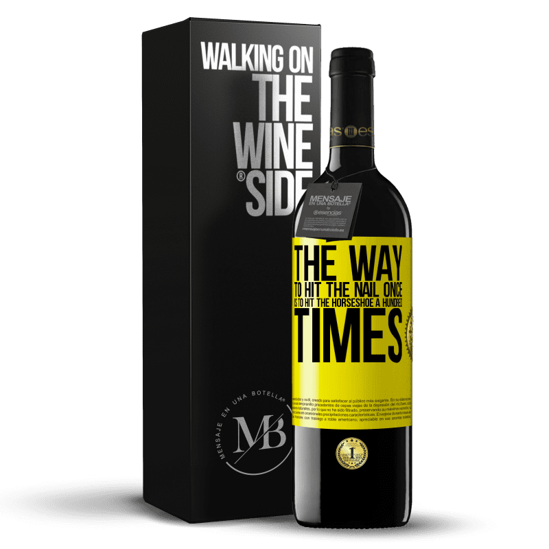 24,95 € Free Shipping | Red Wine RED Edition Crianza 6 Months The way to hit the nail once is to hit the horseshoe a hundred times Yellow Label. Customizable label Aging in oak barrels 6 Months Harvest 2018 Tempranillo