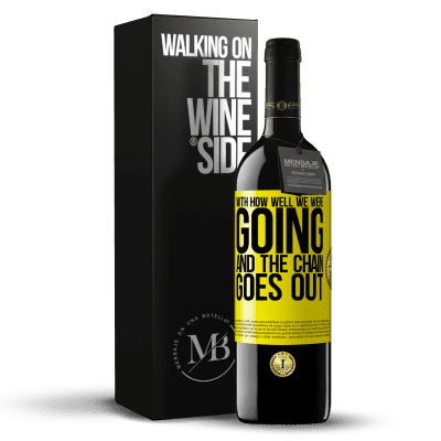 «With how well we were going and the chain goes out» RED Edition Crianza 6 Months