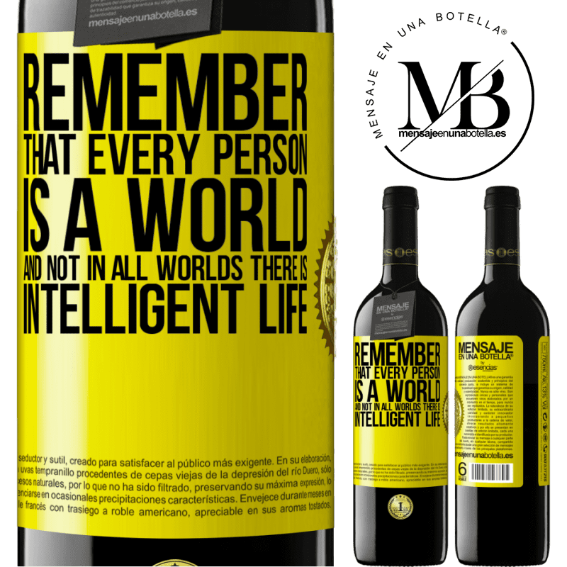 24,95 € Free Shipping | Red Wine RED Edition Crianza 6 Months Remember that every person is a world, and not in all worlds there is intelligent life Yellow Label. Customizable label Aging in oak barrels 6 Months Harvest 2018 Tempranillo