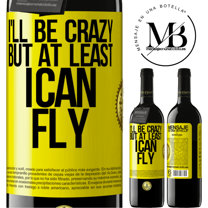 24,95 € Free Shipping | Red Wine RED Edition Crianza 6 Months I'll be crazy, but at least I can fly Yellow Label. Customizable label Aging in oak barrels 6 Months Harvest 2018 Tempranillo