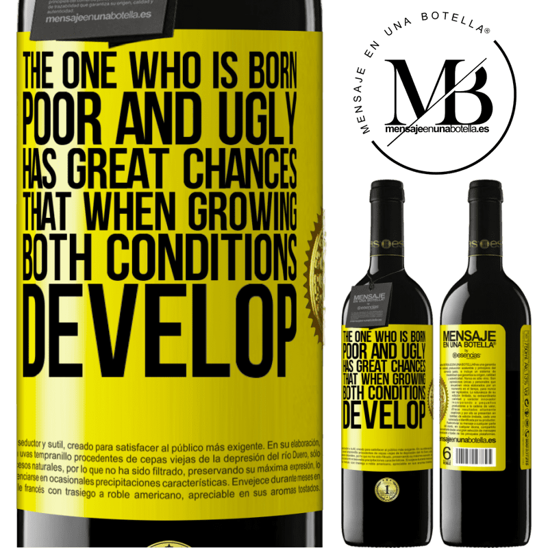 24,95 € Free Shipping | Red Wine RED Edition Crianza 6 Months The one who is born poor and ugly, has great chances that when growing ... both conditions develop Yellow Label. Customizable label Aging in oak barrels 6 Months Harvest 2018 Tempranillo