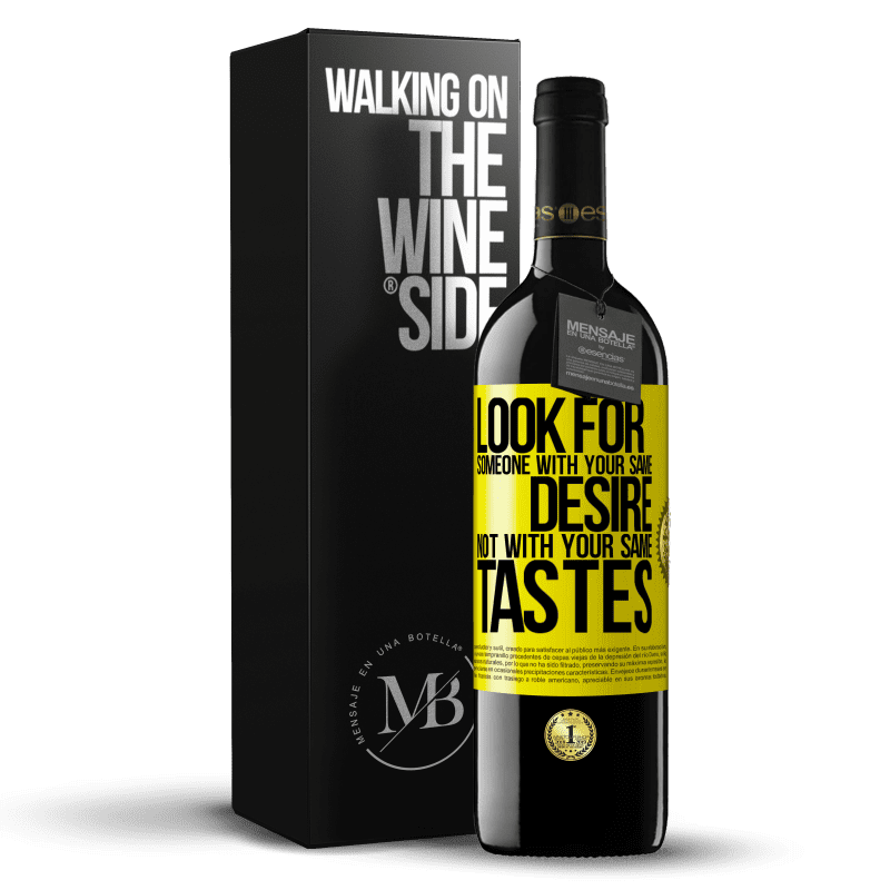 24,95 € Free Shipping | Red Wine RED Edition Crianza 6 Months Look for someone with your same desire, not with your same tastes Yellow Label. Customizable label Aging in oak barrels 6 Months Harvest 2018 Tempranillo