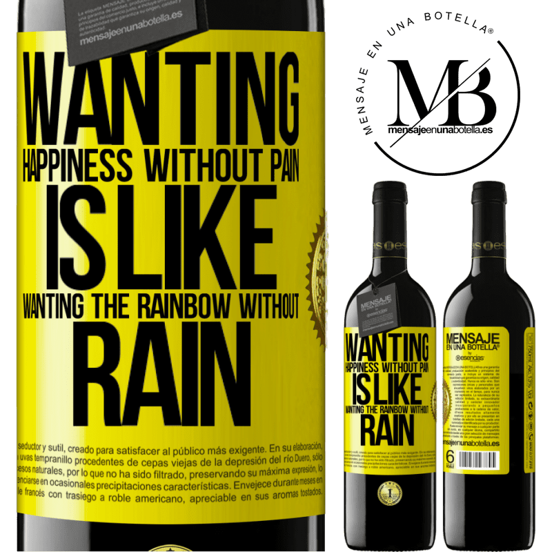 24,95 € Free Shipping | Red Wine RED Edition Crianza 6 Months Wanting happiness without pain is like wanting the rainbow without rain Yellow Label. Customizable label Aging in oak barrels 6 Months Harvest 2018 Tempranillo