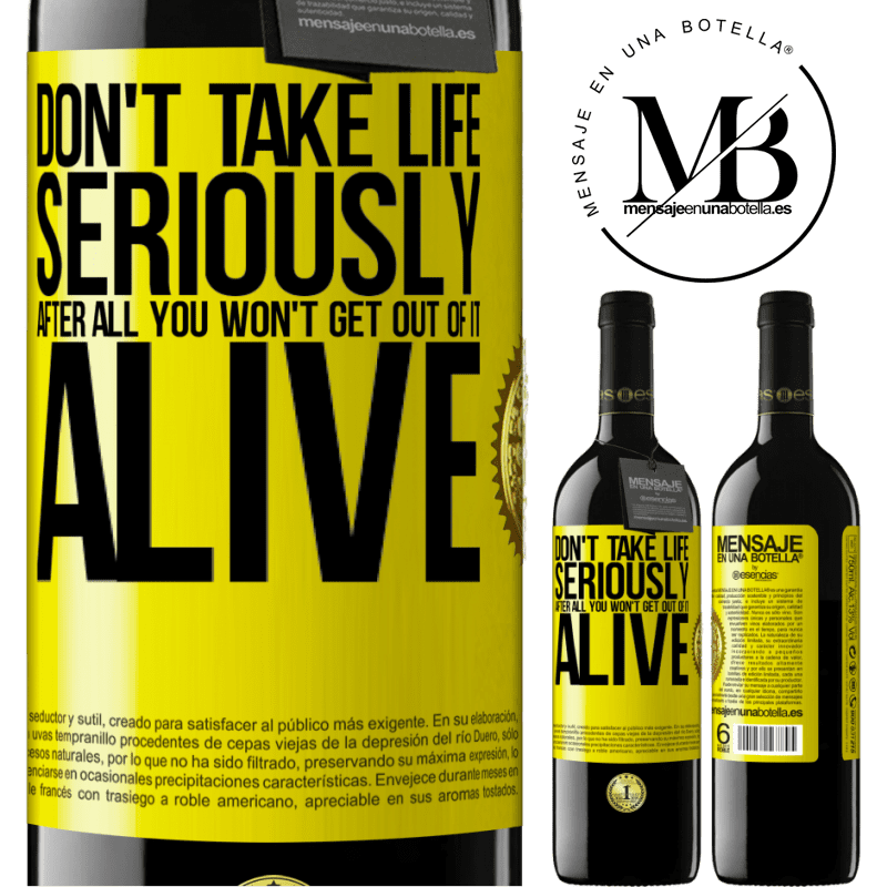 24,95 € Free Shipping | Red Wine RED Edition Crianza 6 Months Don't take life seriously, after all, you won't get out of it alive Yellow Label. Customizable label Aging in oak barrels 6 Months Harvest 2018 Tempranillo