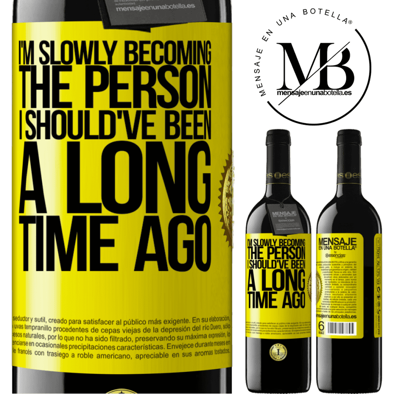 24,95 € Free Shipping | Red Wine RED Edition Crianza 6 Months I am slowly becoming the person I should've been a long time ago Yellow Label. Customizable label Aging in oak barrels 6 Months Harvest 2018 Tempranillo