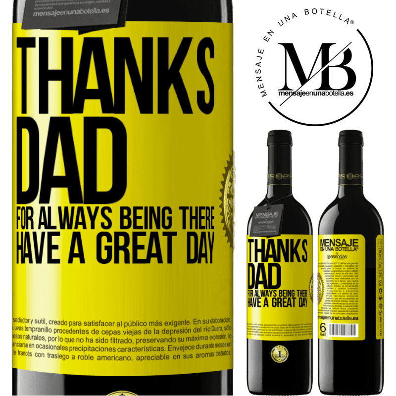 24,95 € Free Shipping   Red Wine RED Edition Crianza 6 Months Thanks dad, for always being there. Have a great day Yellow Label. Customizable label Aging in oak barrels 6 Months Harvest 2018 Tempranillo
