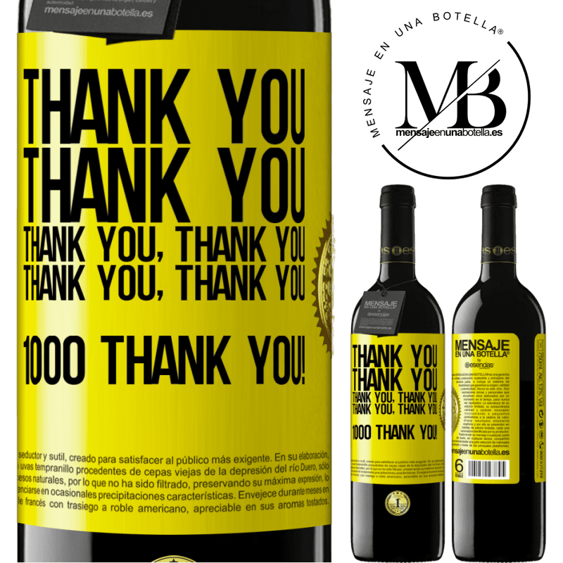 24,95 € Free Shipping | Red Wine RED Edition Crianza 6 Months Thank you, Thank you, Thank you, Thank you, Thank you, Thank you 1000 Thank you! Yellow Label. Customizable label Aging in oak barrels 6 Months Harvest 2018 Tempranillo