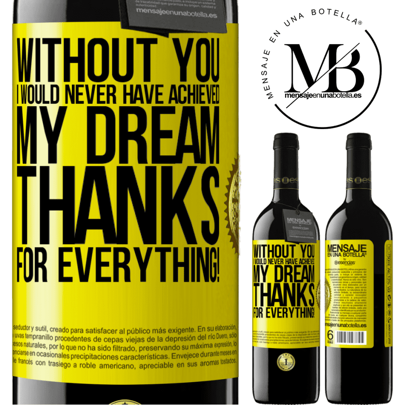 24,95 € Free Shipping | Red Wine RED Edition Crianza 6 Months Without you I would never have achieved my dream. Thanks for everything! Yellow Label. Customizable label Aging in oak barrels 6 Months Harvest 2018 Tempranillo