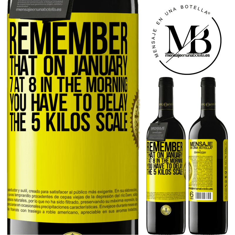 24,95 € Free Shipping | Red Wine RED Edition Crianza 6 Months Remember that on January 7 at 8 in the morning you have to delay the 5 Kilos scale Yellow Label. Customizable label Aging in oak barrels 6 Months Harvest 2018 Tempranillo