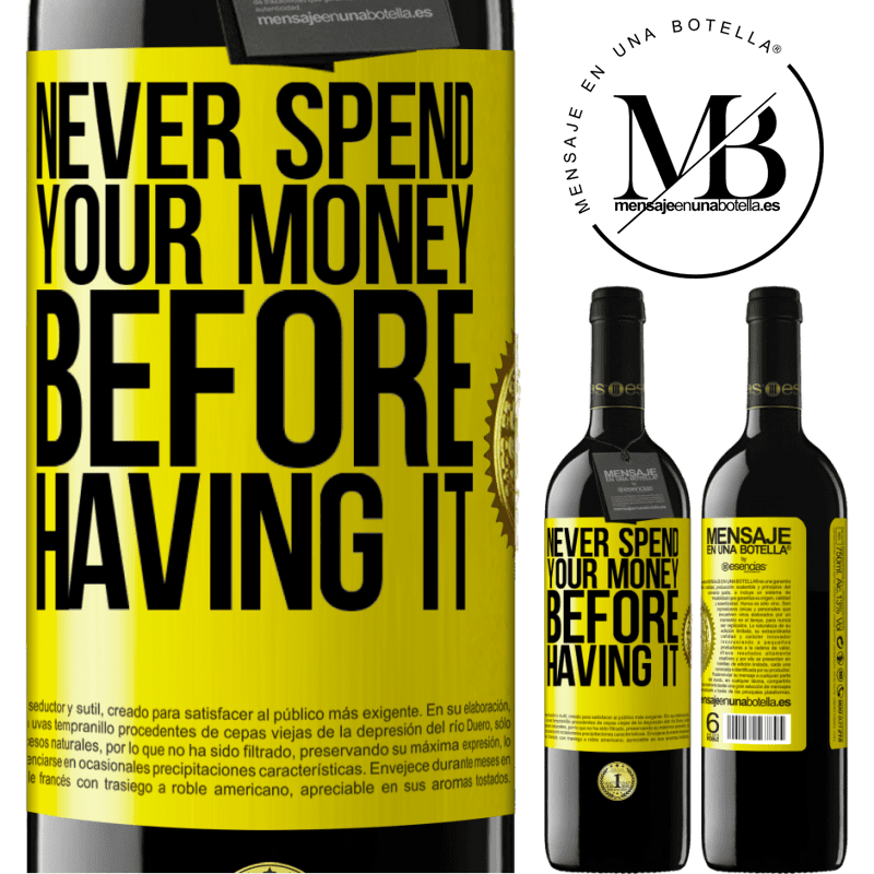 24,95 € Free Shipping | Red Wine RED Edition Crianza 6 Months Never spend your money before having it Yellow Label. Customizable label Aging in oak barrels 6 Months Harvest 2018 Tempranillo