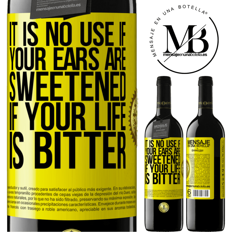 24,95 € Free Shipping | Red Wine RED Edition Crianza 6 Months It is no use if your ears are sweetened if your life is bitter Yellow Label. Customizable label Aging in oak barrels 6 Months Harvest 2018 Tempranillo