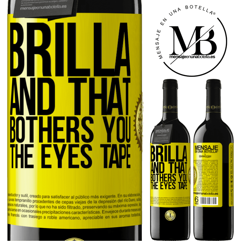 24,95 € Free Shipping   Red Wine RED Edition Crianza 6 Months Brilla and that bothers you, the eyes tape Yellow Label. Customizable label Aging in oak barrels 6 Months Harvest 2018 Tempranillo