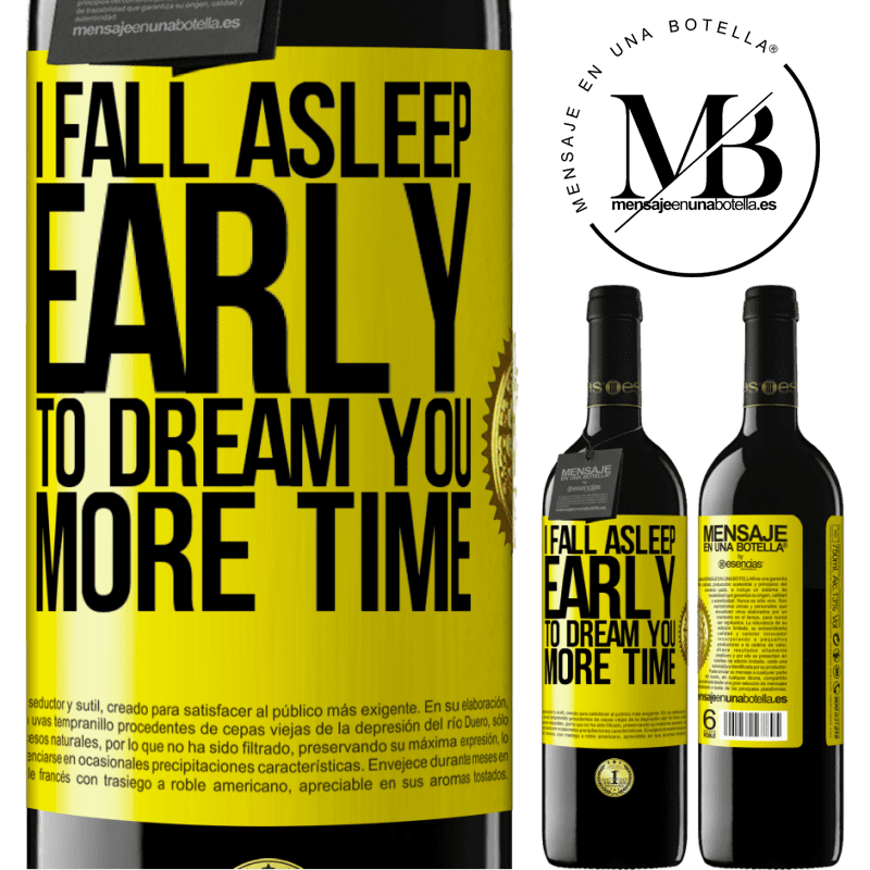 24,95 € Free Shipping   Red Wine RED Edition Crianza 6 Months I fall asleep early to dream you more time Yellow Label. Customizable label Aging in oak barrels 6 Months Harvest 2018 Tempranillo