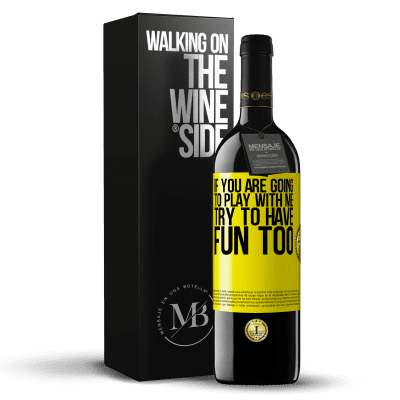 «If you are going to play with me, try to have fun too» RED Edition Crianza 6 Months