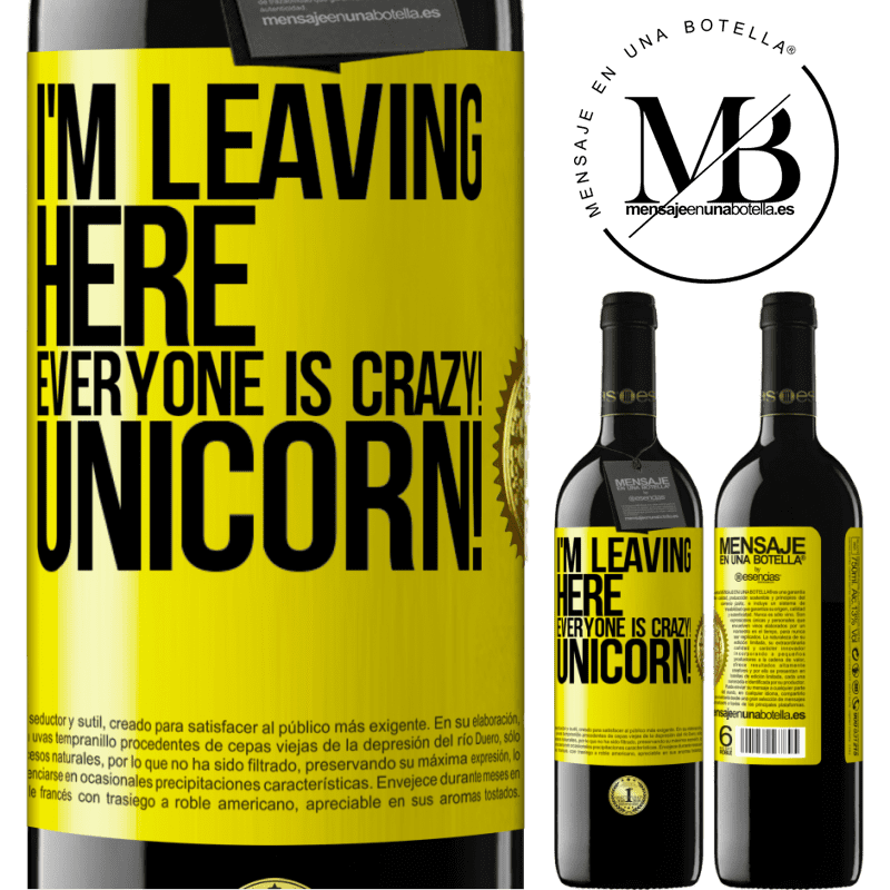 24,95 € Free Shipping | Red Wine RED Edition Crianza 6 Months I'm leaving here, everyone is crazy! Unicorn! Yellow Label. Customizable label Aging in oak barrels 6 Months Harvest 2018 Tempranillo