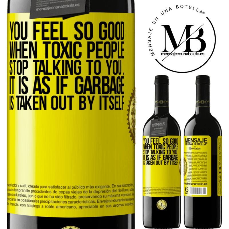 24,95 € Free Shipping | Red Wine RED Edition Crianza 6 Months You feel so good when toxic people stop talking to you ... It is as if garbage is taken out by itself Yellow Label. Customizable label Aging in oak barrels 6 Months Harvest 2018 Tempranillo