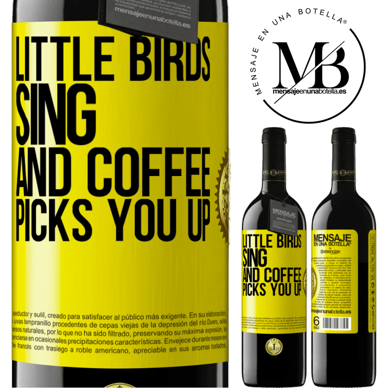 24,95 € Free Shipping | Red Wine RED Edition Crianza 6 Months Little birds sing and coffee picks you up Yellow Label. Customizable label Aging in oak barrels 6 Months Harvest 2018 Tempranillo