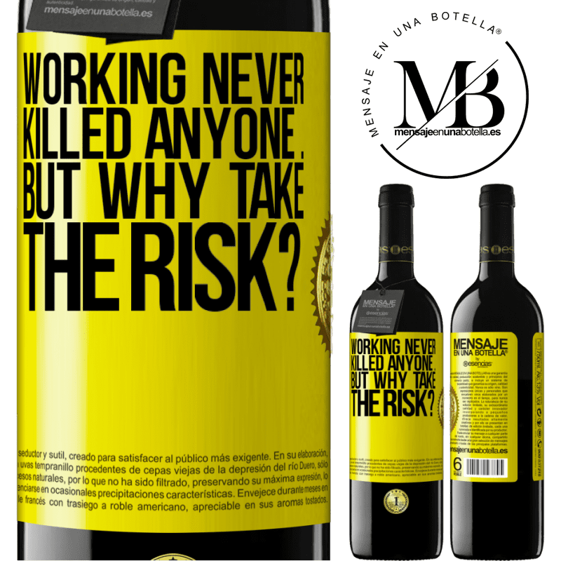 24,95 € Free Shipping | Red Wine RED Edition Crianza 6 Months Working never killed anyone ... but why take the risk? Yellow Label. Customizable label Aging in oak barrels 6 Months Harvest 2018 Tempranillo