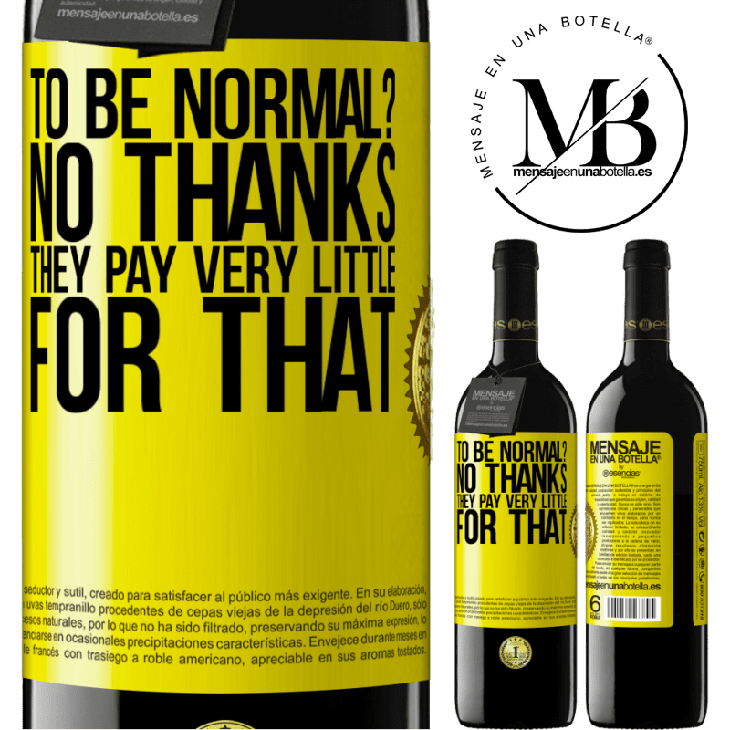 24,95 € Free Shipping | Red Wine RED Edition Crianza 6 Months to be normal? No thanks. They pay very little for that Yellow Label. Customizable label Aging in oak barrels 6 Months Harvest 2018 Tempranillo