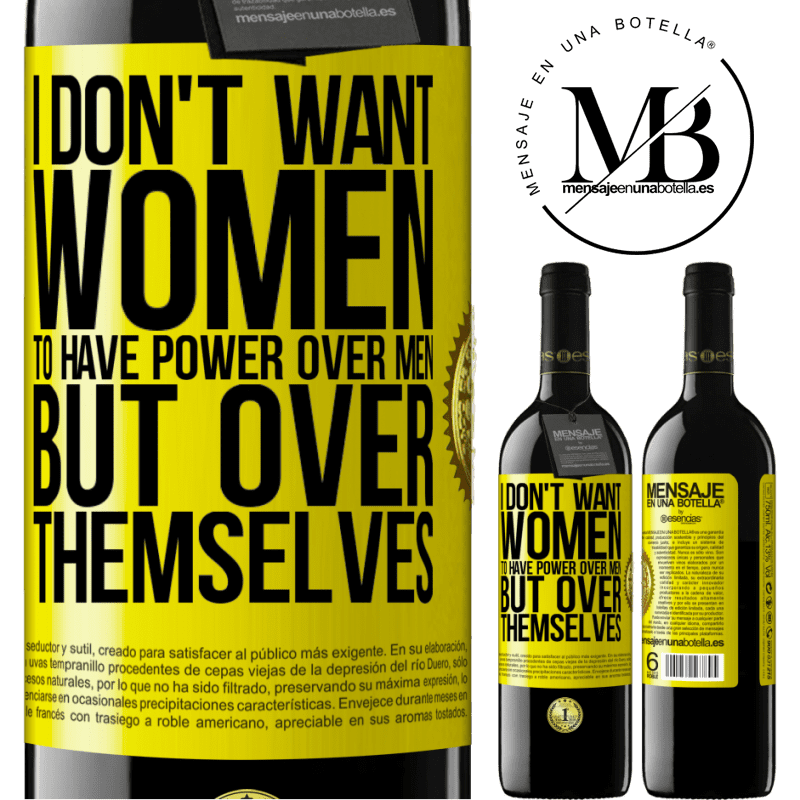 24,95 € Free Shipping | Red Wine RED Edition Crianza 6 Months I don't want women to have power over men, but over themselves Yellow Label. Customizable label Aging in oak barrels 6 Months Harvest 2018 Tempranillo