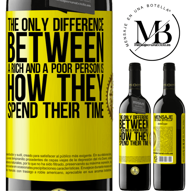 24,95 € Free Shipping | Red Wine RED Edition Crianza 6 Months The only difference between a rich and a poor person is how they spend their time Yellow Label. Customizable label Aging in oak barrels 6 Months Harvest 2018 Tempranillo