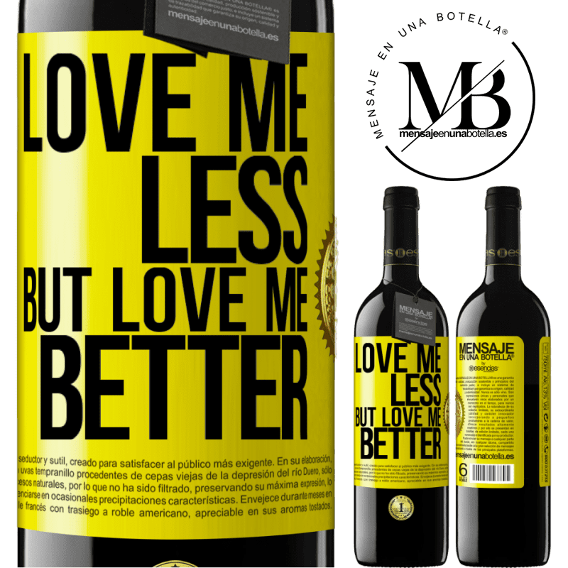 24,95 € Free Shipping | Red Wine RED Edition Crianza 6 Months Love me less, but love me better Yellow Label. Customizable label Aging in oak barrels 6 Months Harvest 2018 Tempranillo
