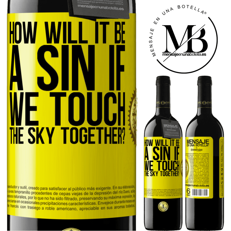 24,95 € Free Shipping | Red Wine RED Edition Crianza 6 Months How will it be a sin if we touch the sky together? Yellow Label. Customizable label Aging in oak barrels 6 Months Harvest 2018 Tempranillo
