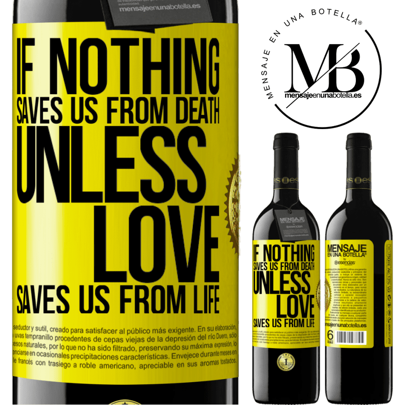 24,95 € Free Shipping | Red Wine RED Edition Crianza 6 Months If nothing saves us from death, unless love saves us from life Yellow Label. Customizable label Aging in oak barrels 6 Months Harvest 2018 Tempranillo