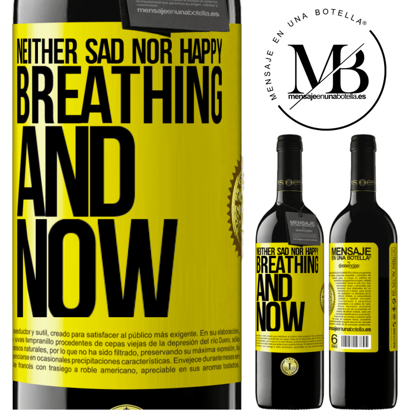 24,95 € Free Shipping | Red Wine RED Edition Crianza 6 Months Neither sad nor happy. Breathing and now Yellow Label. Customizable label Aging in oak barrels 6 Months Harvest 2018 Tempranillo