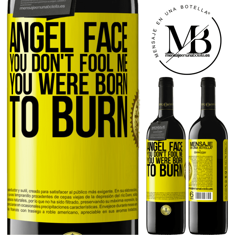 24,95 € Free Shipping | Red Wine RED Edition Crianza 6 Months Angel face, you don't fool me, you were born to burn Yellow Label. Customizable label Aging in oak barrels 6 Months Harvest 2018 Tempranillo
