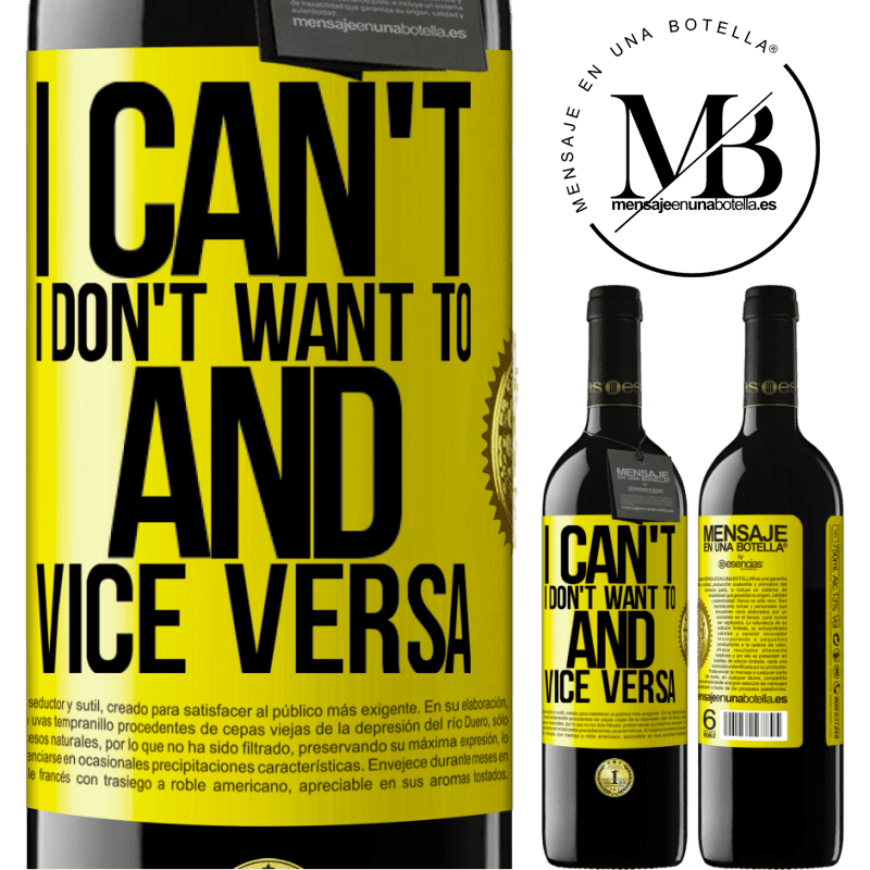 24,95 € Free Shipping | Red Wine RED Edition Crianza 6 Months I can't, I don't want to, and vice versa Yellow Label. Customizable label Aging in oak barrels 6 Months Harvest 2018 Tempranillo