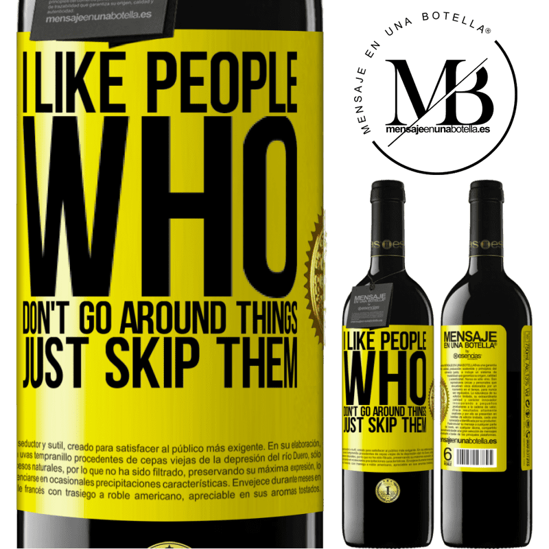 24,95 € Free Shipping | Red Wine RED Edition Crianza 6 Months I like people who don't go around things, just skip them Yellow Label. Customizable label Aging in oak barrels 6 Months Harvest 2018 Tempranillo
