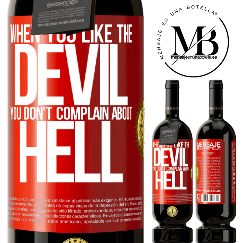 29,95 € Free Shipping   Red Wine Premium Edition MBS® Reserva When you like the devil you don't complain about hell Red Label. Customizable label Reserva 12 Months Harvest 2013 Tempranillo