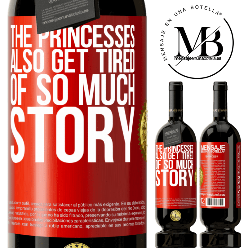 29,95 € Free Shipping | Red Wine Premium Edition MBS® Reserva The princesses also get tired of so much story Red Label. Customizable label Reserva 12 Months Harvest 2013 Tempranillo