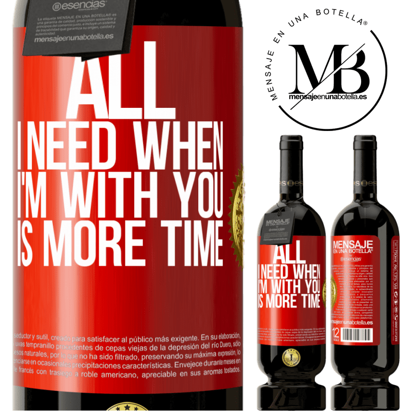 29,95 € Free Shipping | Red Wine Premium Edition MBS® Reserva All I need when I'm with you is more time Red Label. Customizable label Reserva 12 Months Harvest 2013 Tempranillo