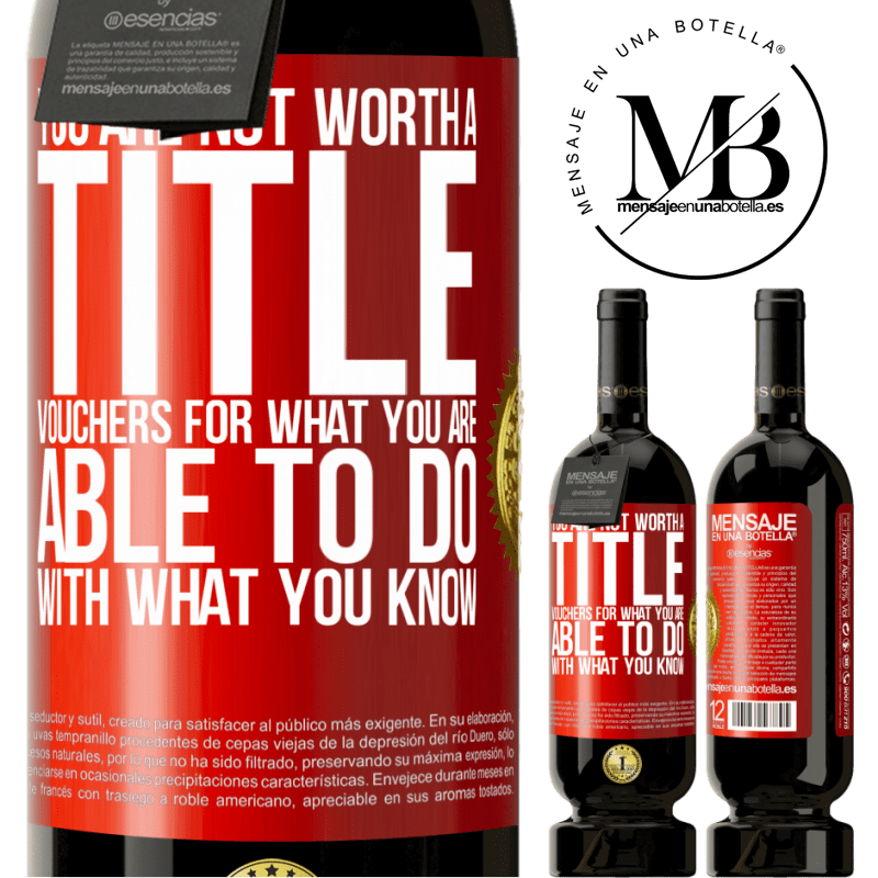 29,95 € Free Shipping | Red Wine Premium Edition MBS® Reserva You are not worth a title. Vouchers for what you are able to do with what you know Red Label. Customizable label Reserva 12 Months Harvest 2013 Tempranillo