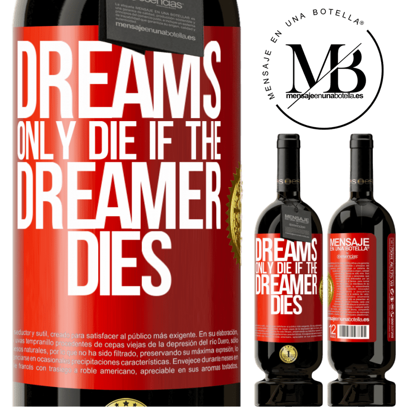 29,95 € Free Shipping | Red Wine Premium Edition MBS® Reserva Dreams only die if the dreamer dies Red Label. Customizable label Reserva 12 Months Harvest 2013 Tempranillo