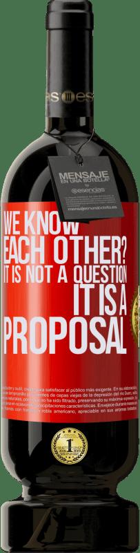 29,95 € | Red Wine Premium Edition MBS Reserva we know each other? It is not a question, it is a proposal Yellow Label. Customizable label I.G.P. Vino de la Tierra de Castilla y León Aging in oak barrels 12 Months Harvest 2016 Spain Tempranillo