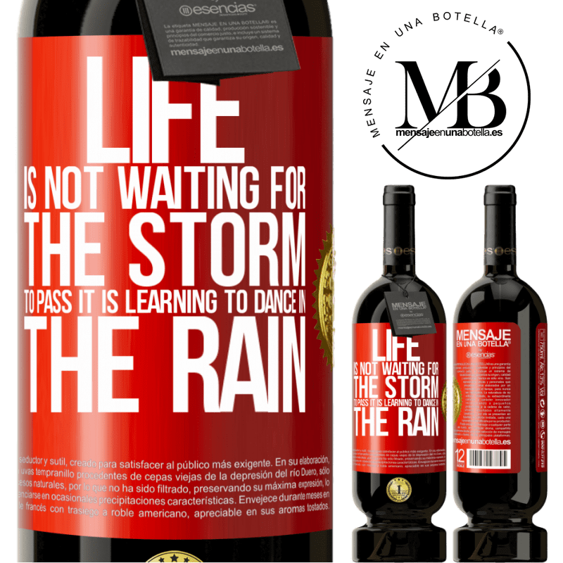 29,95 € Free Shipping | Red Wine Premium Edition MBS® Reserva Life is not waiting for the storm to pass. It is learning to dance in the rain Red Label. Customizable label Reserva 12 Months Harvest 2013 Tempranillo