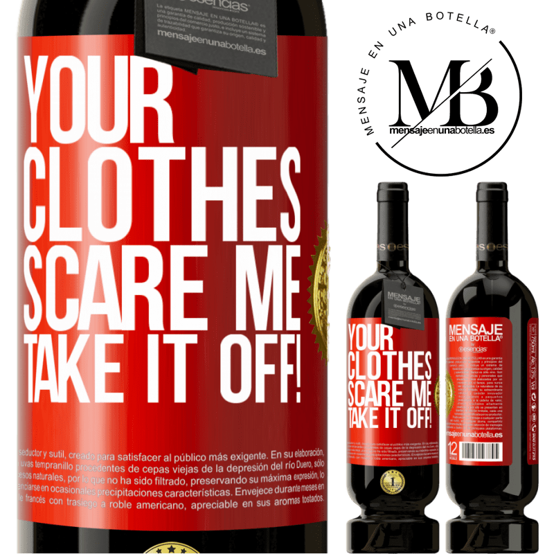 29,95 € Free Shipping | Red Wine Premium Edition MBS® Reserva Your clothes scare me. Take it off! Red Label. Customizable label Reserva 12 Months Harvest 2013 Tempranillo