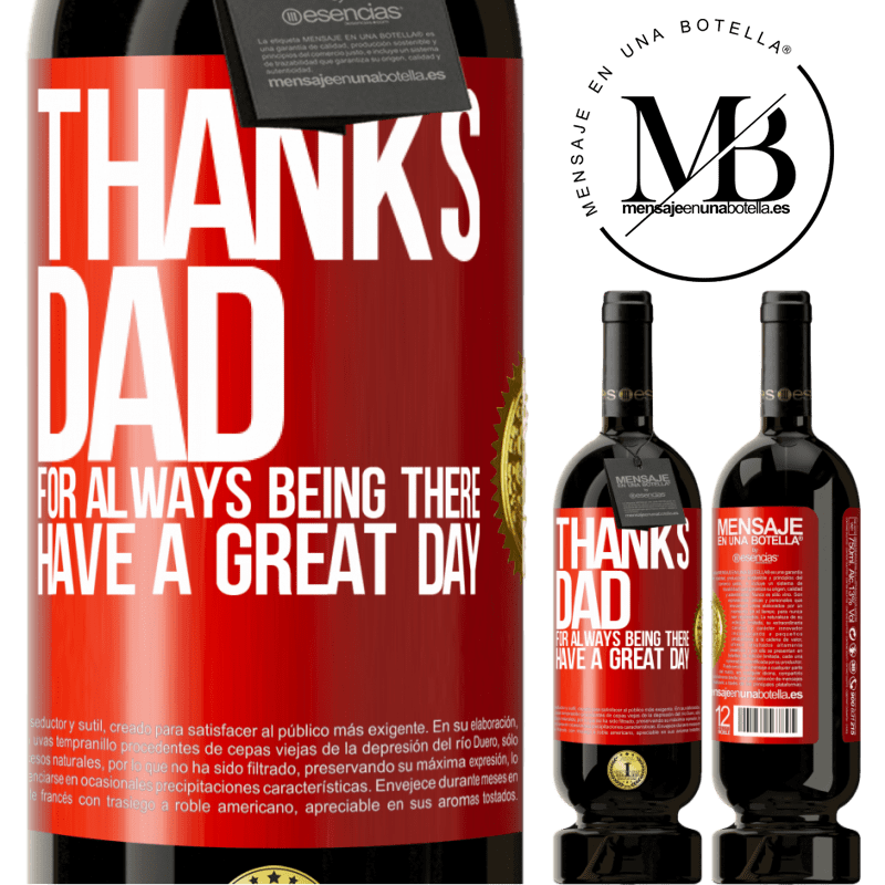 29,95 € Free Shipping | Red Wine Premium Edition MBS® Reserva Thanks dad, for always being there. Have a great day Red Label. Customizable label Reserva 12 Months Harvest 2013 Tempranillo