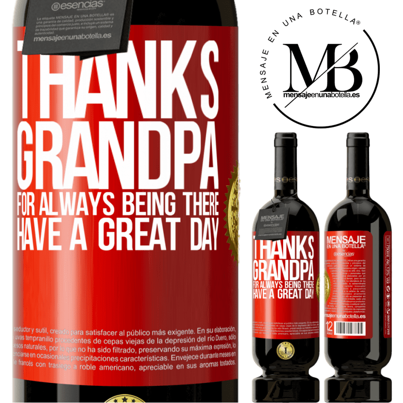 29,95 € Free Shipping | Red Wine Premium Edition MBS® Reserva Thanks grandpa, for always being there. Have a great day Red Label. Customizable label Reserva 12 Months Harvest 2013 Tempranillo