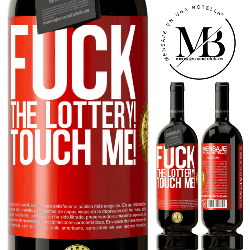 29,95 € Free Shipping | Red Wine Premium Edition MBS® Reserva Fuck the lottery! Touch me! Red Label. Customizable label Reserva 12 Months Harvest 2013 Tempranillo