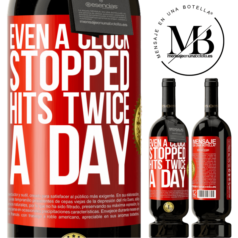 29,95 € Free Shipping | Red Wine Premium Edition MBS® Reserva Even a clock stopped hits twice a day Red Label. Customizable label Reserva 12 Months Harvest 2013 Tempranillo