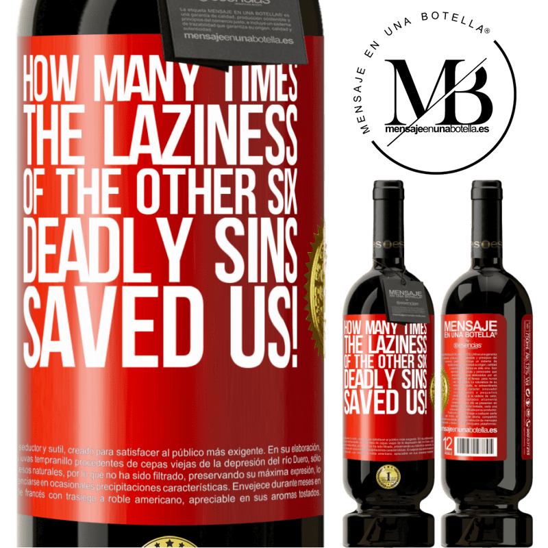 29,95 € Free Shipping | Red Wine Premium Edition MBS® Reserva how many times the laziness of the other six deadly sins saved us! Red Label. Customizable label Reserva 12 Months Harvest 2013 Tempranillo
