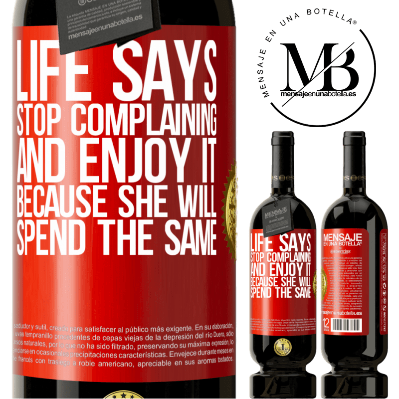 29,95 € Free Shipping | Red Wine Premium Edition MBS® Reserva Life says stop complaining and enjoy it, because she will spend the same Red Label. Customizable label Reserva 12 Months Harvest 2013 Tempranillo